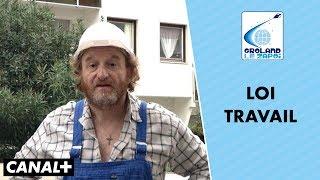 Loi Travail : ce que les ouvriers grolandais doivent retenir - Groland le Zapoï du 09/09
