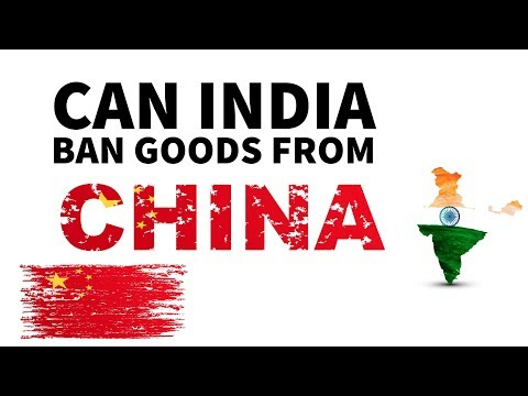Can India Ban Chinese Goods? Burning Issues - Current Affairs 2017 (English) UPSC/IAS/SSC