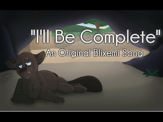 Blixemi – I'll Be Complete Lyrics | Genius Lyrics