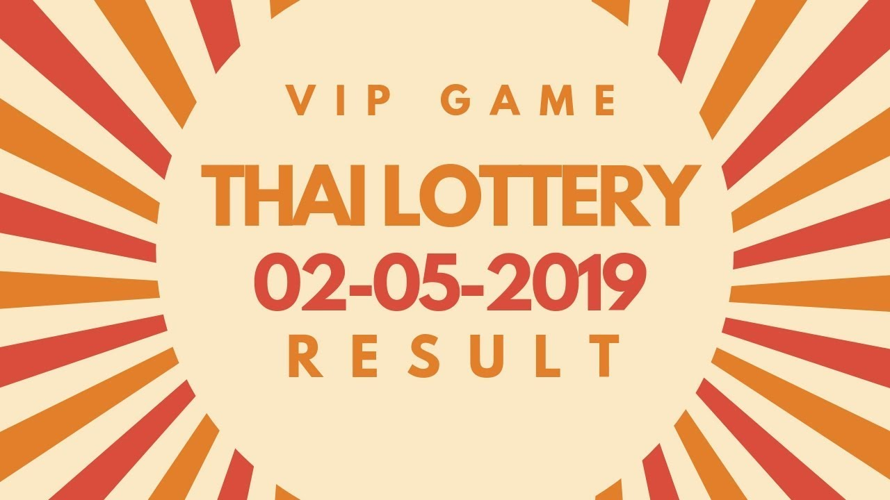 THAILAND LOTTERY RESULT 02 05 2019 | Thailand lottery win tips |