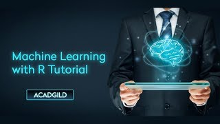 Machine Learning Tutorial for Beginners | Introduction to Machine Learning With R