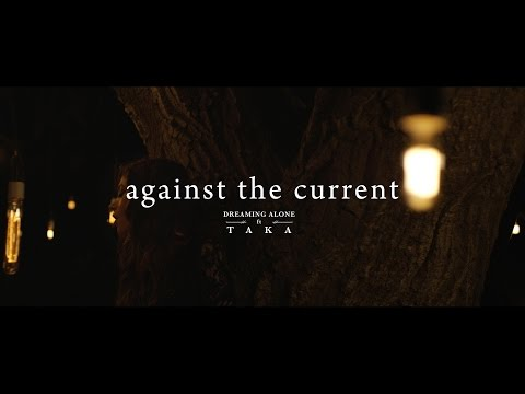 Against The Current - Dreaming Alone