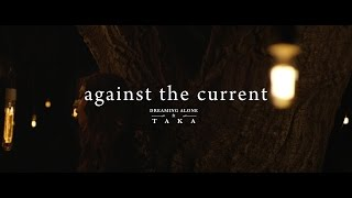 Смотреть клип Against The Current - Dreaming Alone Feat. Taka From One Ok Rock