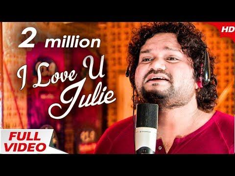 I Love You Julie - Full Girl friend || Humane Sagar || Exclusive on 91.9 Sarthak FM
