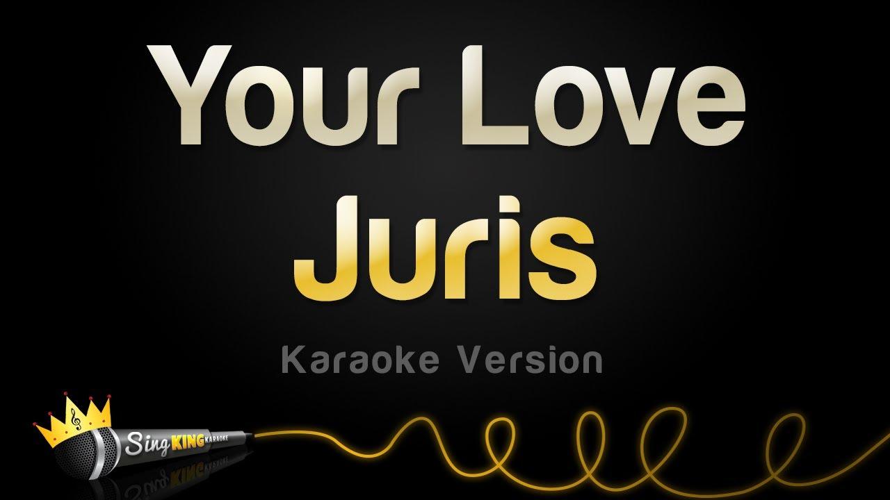 Juris - Your Love (Karaoke Version)