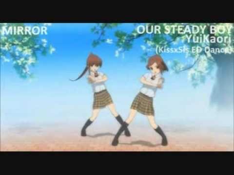 [Mirrored&Slow] Our Steady Boy - YuiKaori (KissXSis ED Full)
