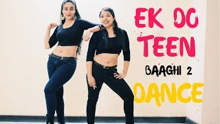 Ek Do Teen | Baaghi 2 | Dance Choreography