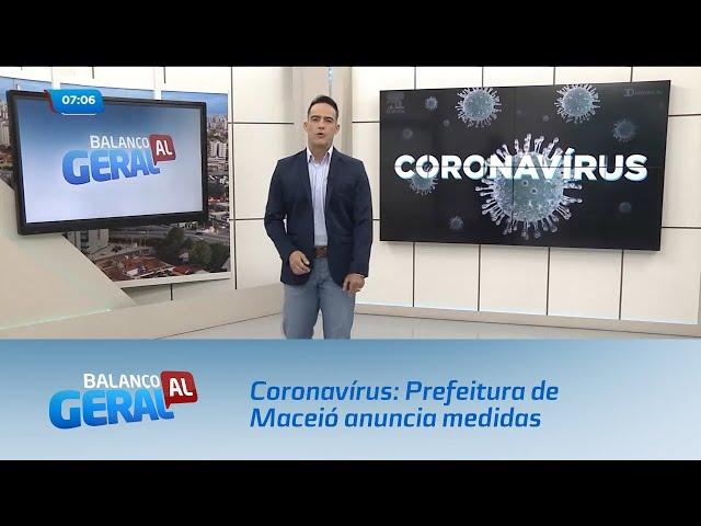 Coronavírus: Prefeitura de Maceió anuncia medidas para evitar contágio