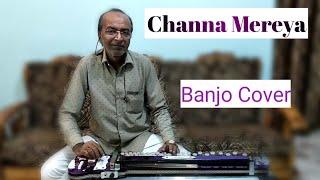 Channa Mereya Cover On Banjo By Ustad Yusuf Darbar 7977861516/ Arshad Darbar