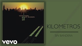 Sin Bandera Kilometros Cover Audio