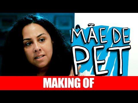 Making Of – Mãe de Pet