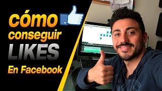 Cómo Conseguir LIKES en Facebook GRATIS de gente interesada - 2016