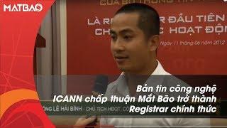 Bản tin Công nghệ: Dậy sóng khi Mắt Bão trở thành Registrar chính thức đầu tiên tại VN của ICANN