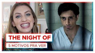 The Night Of - HBO   5 MOTIVOS PRA VER