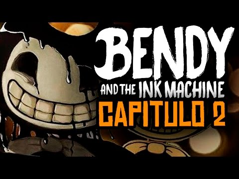 BENDY AND THE INK MACHINE CAPITULO 2 - LA ANTIGUA CANCION - GAMEPLAY ESPAÑOL