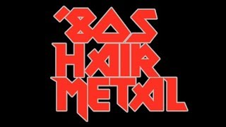 Ultimate Hair Metal Playlist Best Of Glam Hair Metal 80s Rock