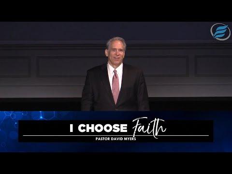 08/29/2021 | I Choose Faith | Pastor David Myers