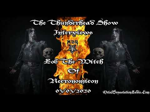 "Exclusive Interview with ""The Witch"" Of NecronomicoN On The Thunderhead Show"
