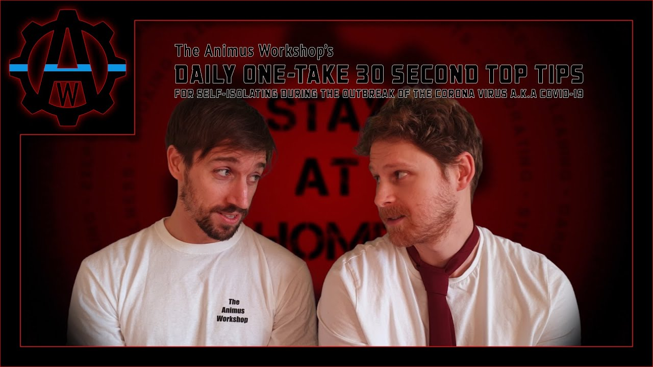 Introducing: The Animus Workshop's Daily One-Take 30 Second Top Tips For Self-Isolating During Th...