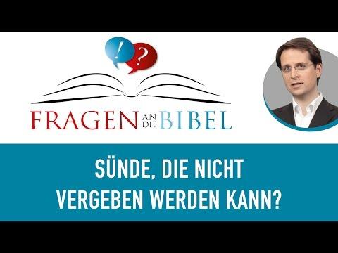 Was ist die Sünde, die nicht vergeben werden kann?  - Fragen an die Bibel