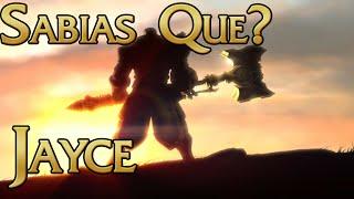 Sabias Que? Jayce El Defensor del Mañana