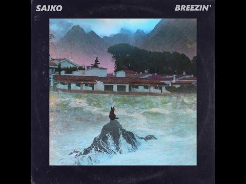 Saiko - Breezin' [Full BeatTape]