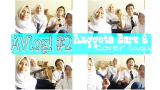 AVlog #2 - New Member & Cover Half A Heart (One Direction)
