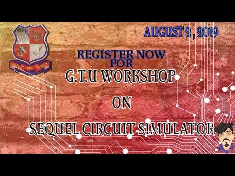 GTU Workshop on Sequel Circuit Simulator 2nd Aug 2019   Register Now  