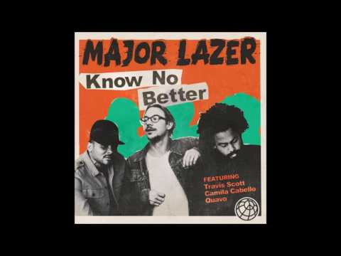 1 HOUR Major Lazer  Know No Better feat Travis Scott, Camila Cabello & Quavo LOOP WLYRICS