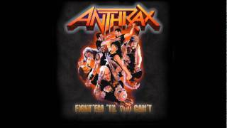 Anthrax - Fight 'em 'til You Can't