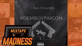 J Hus - Dem Boy Paigon | @MixtapeMadness