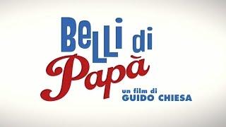 Belli di papà - Trailer Ufficiale