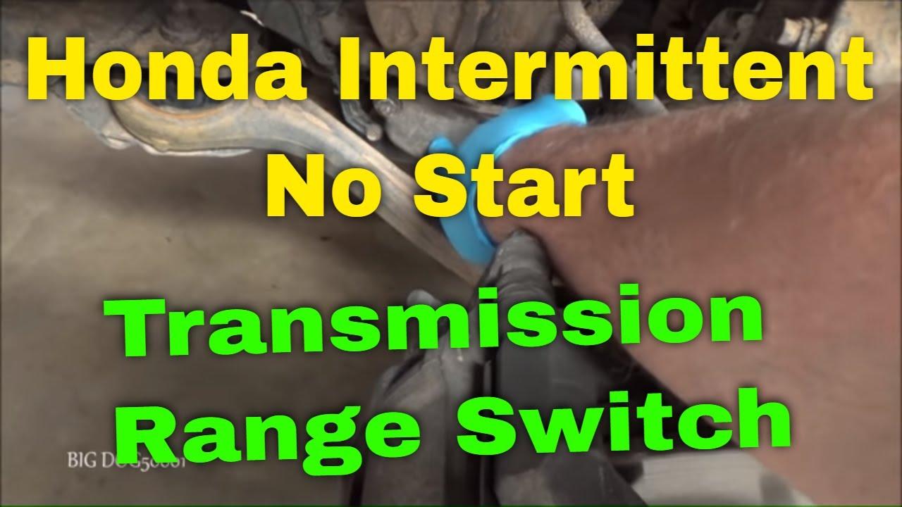 Honda Intermittent No Start-Transmission Range Switch Replacement 2005  Accord V6 (2003-2007 Similar)