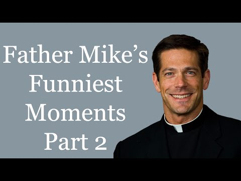 Father Mike's Funniest Moments - Part 2