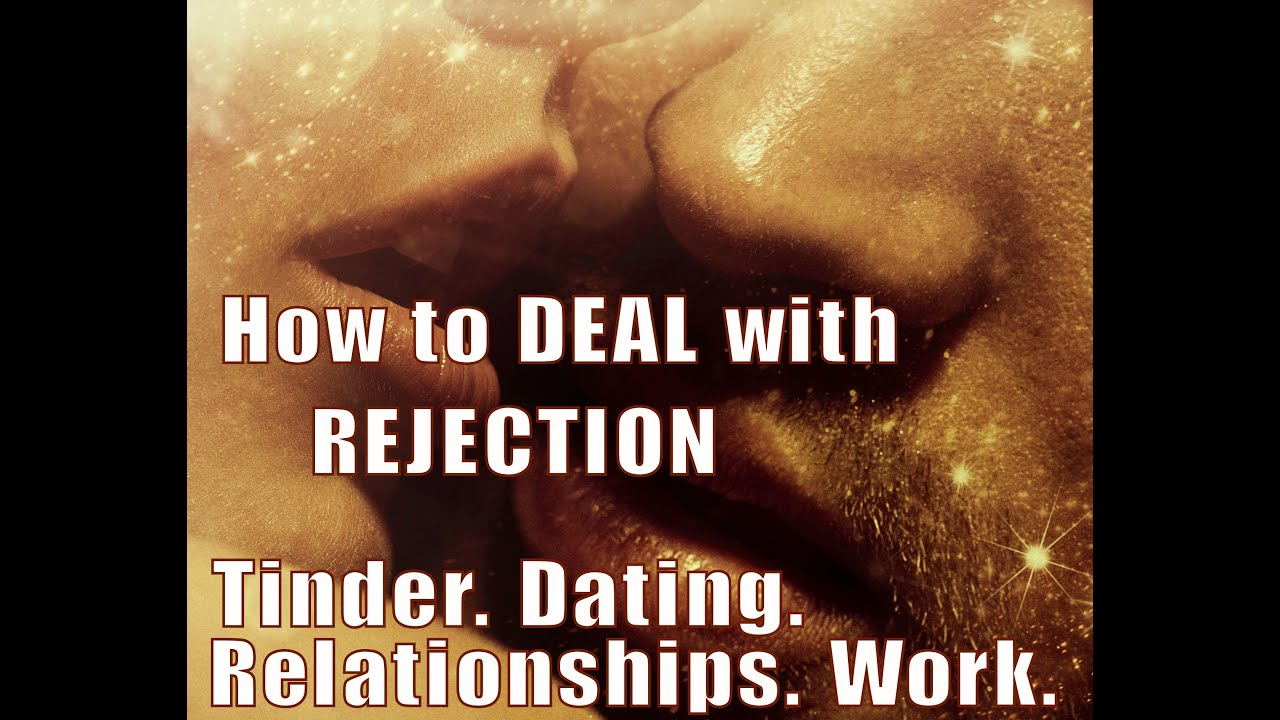 how to deal with rejection in dating
