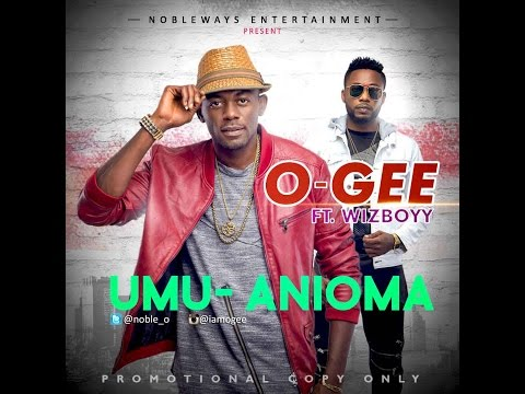 VIDEO: O'Gee Ft. Wizboyy – Umu Anioma