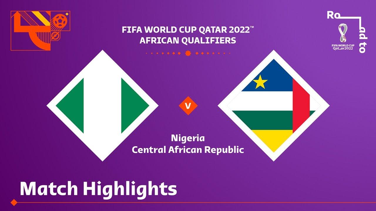 Download Nigeria v Central African Republic | FIFA World Cup Qatar 2022 Qualifier | Match Highlights