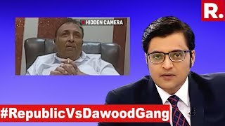 Exclusive: Arnab LIVE On Republic TV After Sting Exposing Dawood Gang's Operations