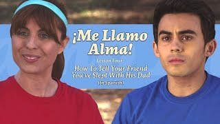 How To Tell Your Friend You've Slept With His Dad (In Spanish)