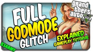"GTA 5 Glitches: ""FULL GODMODE Glitch"" GAMEPLAY TUTORIAL (After Patch 1.26/1.28)"