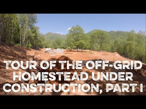 Tour of Off Grid Homestead Under Construction, Part One