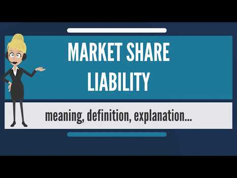 What is MARKET SHARE LIABILITY? What does MARKET SHARE LIABILITY mean?