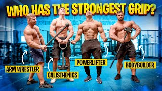 POWERLIFTER, BODYBUILDER, CALISTHENICS OR ARM WRESTLER: WHO HAS THE STRONGEST GRIP?