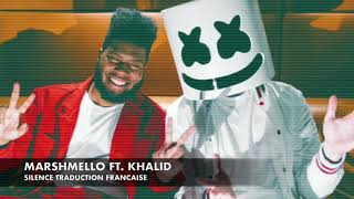 TRADUCTION FRANCAISE MARSHMELLO KHALID SILENCE