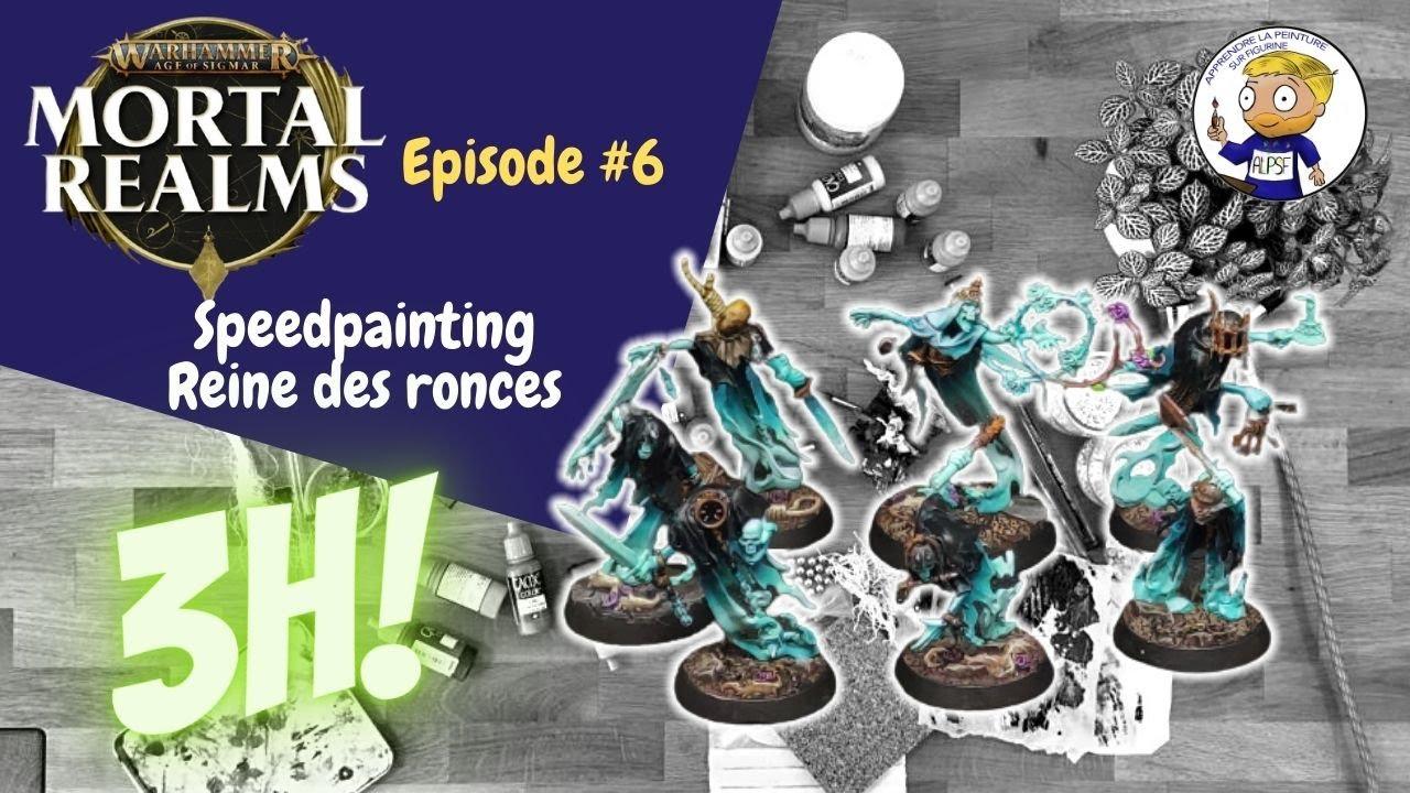 Speedpainting - Mortal Realms 6 - La reine des ronces - apprendre la peinture sur figurine