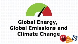Global Energy, Global Emissions, and Climate Change