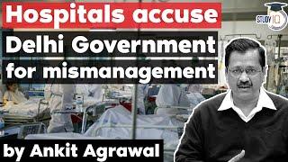 Covid Crisis in Delhi - Hospitals accuse Delhi Government for mismanagement
