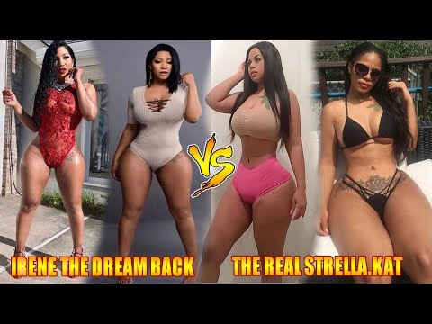 Battle of the Instagram models Irene The Dream Back Vs. The Real Strella.Kat