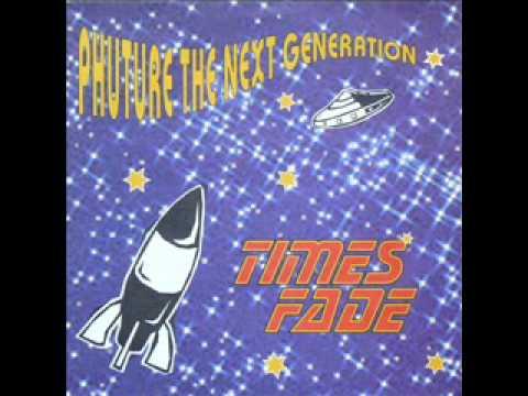 Phuture the Next Generation - Times Fade (Club Mix).wmv
