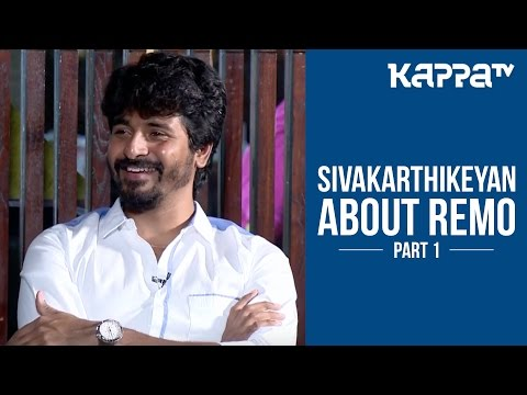 Sivakarthikeyan about his Tamil Movie Remo...
